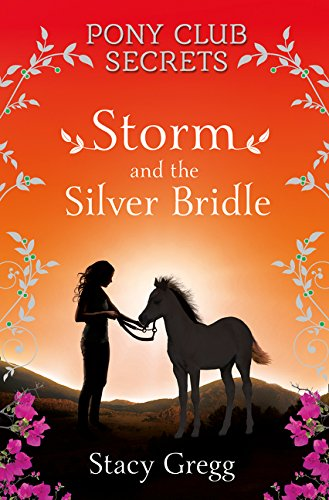 Storm and the Silver Bridle (Pony Club Secrets, Book 6) pdf epub