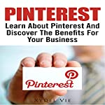 Pinterest: Learn About Pinterest and Discover the Benefits for Your Business | Xydel Vie