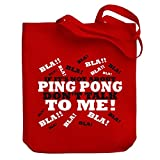 Teeburon If it's not about Ping Pong, don't talk to me! Canvas Tote Bag