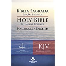 Bíblia Sagrada Edição Bilíngue — Holy Bible Bilingual Edition (RC - KJV): Português-English: Almeida Revista e Corrigida — King James Version