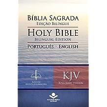 Bíblia Sagrada Edição Bilíngue — Holy Bible Bilingual Edition (RC - KJV): Português-English: Almeida Revista e Corrigida — King James Version (Portuguese Edition)