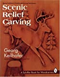 relief wood carving - Scenic Relief Carving (Schiffer Book for Woodcarvers)