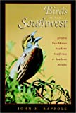 Birds of the Southwest, John H. Rappole, 0890969574