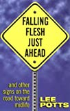 Falling Flesh Just Ahead, Lee Potts, 1563524716