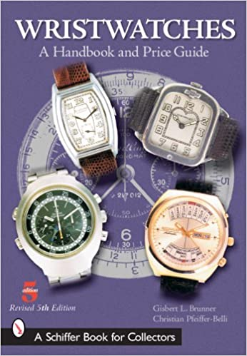 Wristwatches A Handbook And Price Guide Schiffer Book For Collectors Brunner Gisbert L 9780764322525 Amazon Com Books