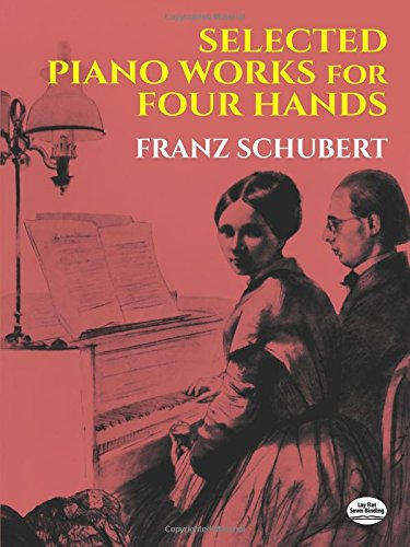 Selected Piano Works for Four Hands (Dover Music for Piano) ()