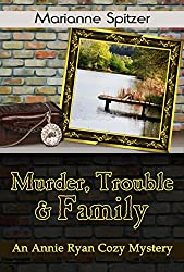 Murder, Trouble & Family: An Annie Ryan Cozy Mystery (Annie Ryan Cozy Mysteries Book 2)