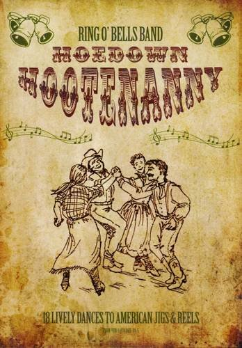 Hoedown Hootenanny: 18 Lively American Dances To Jigs And Reels