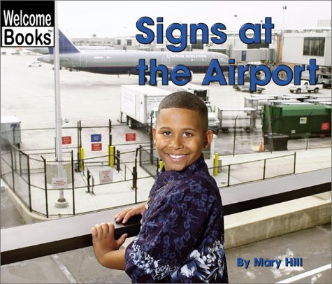 Signs at the Airport (Welcome Books: Signs in My World) pdf epub