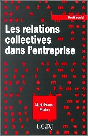 Livres gratuits en ligne Les relations collectives dans l'entreprise pdf ebook