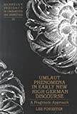 Umlaut Phenomena in Early New High German Discourse : A Pragmatic Approach, Forester, Lee, 0820430846