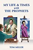 Download My Life and Times with the Prophets in PDF ePUB Free Online