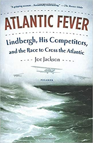 Ebook Atlantic Fever Lindbergh His Competitors And The Race To Cross The Atlantic By Joe Jackson