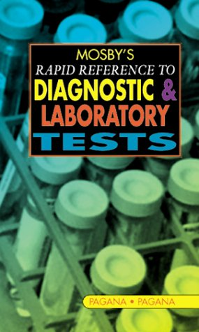 Mosby's Rapid Reference to Diagnostic and Laboratory Tests, 1e