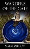 Warders of the Gate, Mark Murray, 0980219760