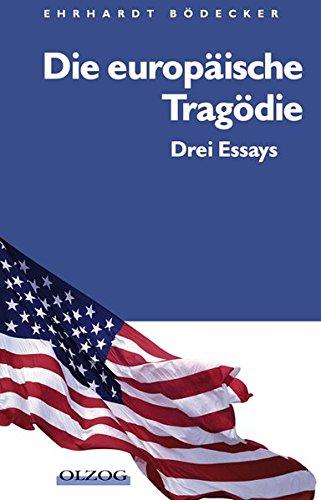 Die europäische Tragödie: Drei Essays