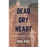 Dead Dry Heart: A psychological thriller