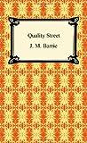 Quality Street, J. M. Barrie, 1420938606