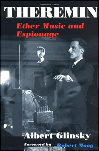 Theremin: Ether Music and Espionage Music in American Life: Amazon.es: Albert Glinsky: Libros en idiomas extranjeros