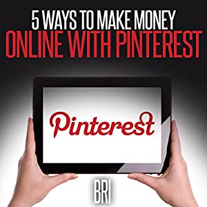 5 Ways to Make Money Online with Pinterest Audiobook