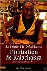 L'Initiation de Kalachakra : Pour la paix dans le monde par Dalai Lama XIV
