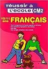 Réussir à l'école, Français, CM2 par Blandino