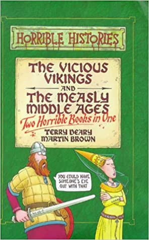 The Vicious Vikings and the Measly Middle Ages (Horrible