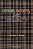 Green, Brown, and Probability, Kai L. Chung, 9810225334