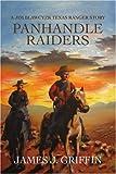 Panhandle Raiders, James Thomas Griffin, 0595444245
