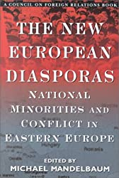The New European Diasporas: National Minorities and Conflicts in Eastern Europe