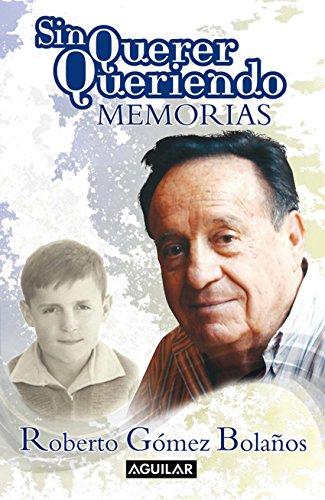Descargar Libro Sin Querer Queriendo Roberto Gómez Bolaños