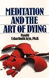 Meditation and the Art of Dying, Arya, Pandit Usharbudh, 0893890561