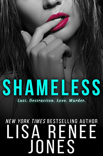 Shameless (White Lies Duet Book 2) by [Jones, Lisa Renee]