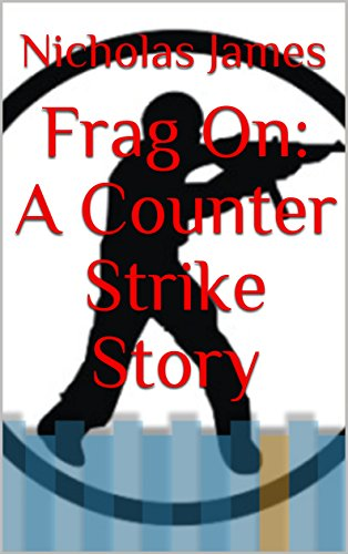 Frag On: A Counter Strike Story