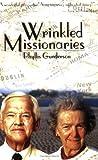 Wrinkled Missionaries, Phyllis Gunderson, 1555176925