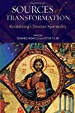 Sources of Transformation : Revitalising Christian Spirituality, Peter Tyler, 1441125752