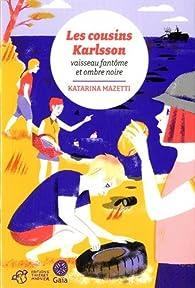 Les cousins Karlsson, tome 5 : Vaisseau fantôme et ombre noire par Katarina Mazetti