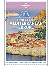 Lonely Planet Cruise Ports Mediterranean Europe 1 1st Ed.: A Guide to Perfect Days on Shore