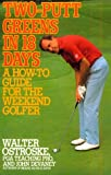 Two-Putt Greens in 18 Days, Walter Ostroske and John Devaney, 0399517472
