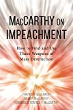 MacCarthy on Impeachment: How to Find and Use These Weapons of Mass Desctruction