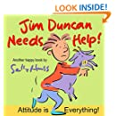 Jim Duncan Needs Help! (Funny Rhyming Bedtime Story/Picture Book About Having a Good Attitude)