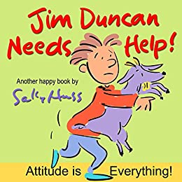 Jim Duncan Needs Help! (Funny Rhyming Bedtime Story/Picture Book About Having a Good Attitude) by [Huss, Sally]