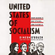 The United States of Socialism: Who's Behind It. Why It's Evil. How to
