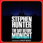 The Day Before Midnight | Stephen Hunter
