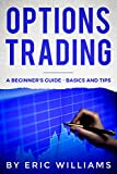 Options Trading: A Beginner's Guide- Basics and Tips