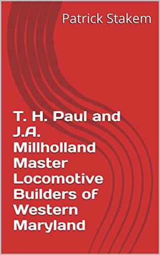 Millholland Master Locomotive Builders of Western Maryland (Railroads Book 4) ()