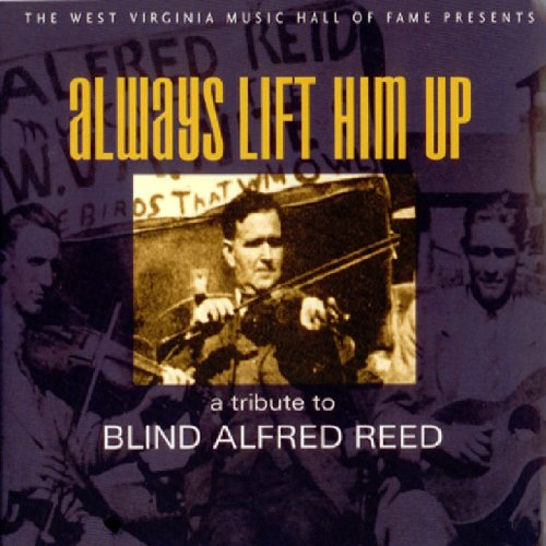 Always Lift Him Up: A Tribute to Blind Alfred Reed by PROPER RECORDS US