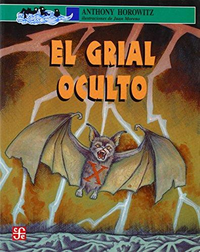 El grial oculto. Un relato de la Granja Groosham (A La Orilla Del Viento / at the Edge of the Wind) (Spanish Edition) [Horowitz Anthony] (Tapa Blanda)