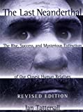 The Last Neanderthal, Ian Tattersall, 0813336759