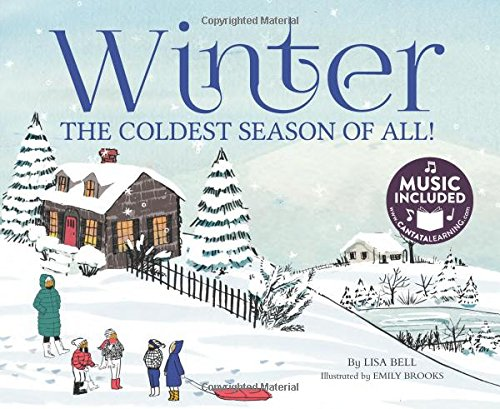 Winter: The Coldest Season of All! (My First Science Songs)
